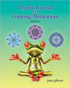 Psychic Journal with Coloring Meditations Volume 1