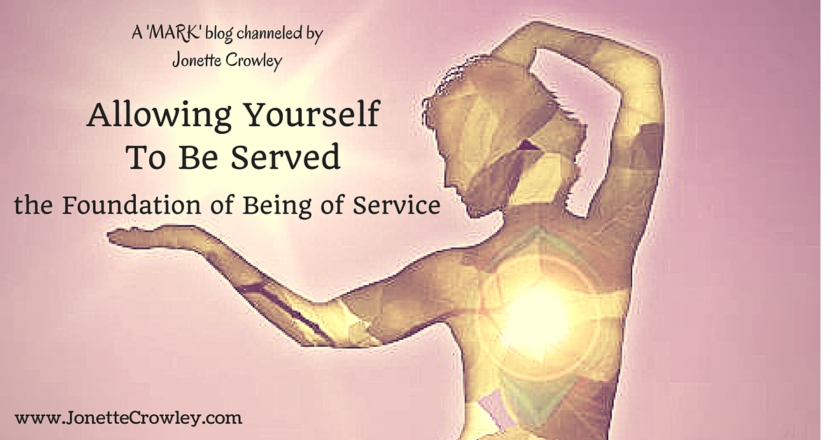 Allowing Yourself to be Served — the Foundation of Being ofService