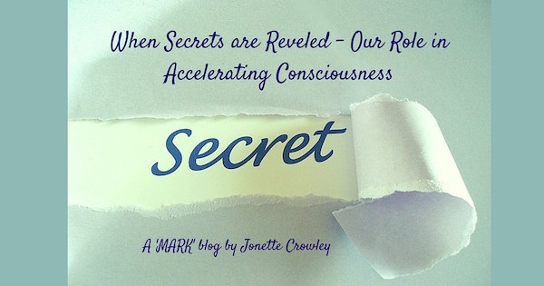 When Secrets Are Revealed- Our Role in Accelerating Consciousness