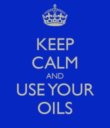 Keep Calm and use your Oils